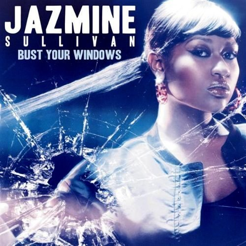 Bust Your Windows Jazmine Sullivan